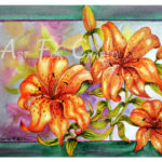 Tiger Lilies In Bloom - Watercolor on canvas - 16 inches x 12 inches - Printed card 6 inches x 4 inches
